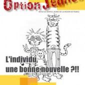 Option Jeunes n°46 – L'individu, une bonne nouvelle?!!